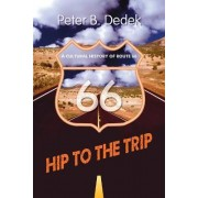 Hip to the Trip by Peter B Dedek