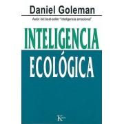 Inteligencia Ecologica by Daniel P Goleman