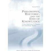 Philosophy, Rhetoric and the End of Knowledge by Steve Fuller