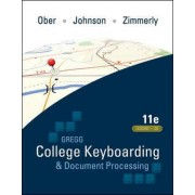 Gregg College Keyboarding and Document Processing (GDP): Main Text Lessons 1-120 by Scot Ober