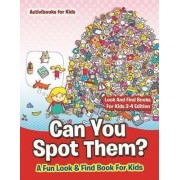 Can You Spot Them! a Fun Look & Find Book for Kids - Look and Find Books for Kids 2-4 Edition by Activibooks For Kids