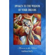 Awaken to the Wisdom of Your Dreams by Kathleen Duffy
