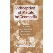 Adsorption of Metals by Geomedia by Everett A. Jenne