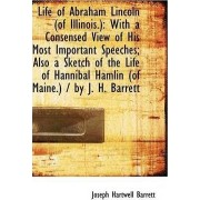 Life of Abraham Lincoln (of Illinois.) by Joseph Hartwell Barrett