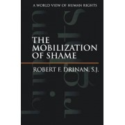 Mobilization of Shame by Robert F. Drinan