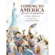 Coming to America: The Story of Immigration by Betsy Maestro