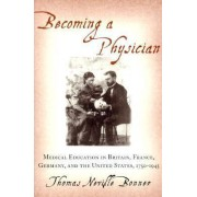 Becoming a Physician by Thomas Neville Bonner