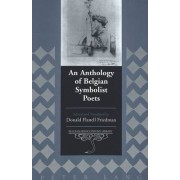 An Anthology of Belgian Symbolist Poets by Donald Flanell Friedman