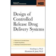 Design of Controlled Release Drug Delivery Systems by Xiaoling Li