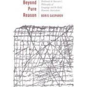 Beyond Pure Reason by Boris Gasparov