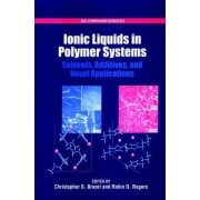 Ionic Liquids in Polymer Systems by Christopher S. Brazel