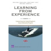Learning from Experience: Lessons from the United Kingdom's Astute Submarine Program v. III by John F. Schank