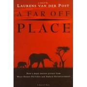 A Far Off Place by Laurens van der Post