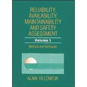 Reliability, Availability, Maintainability and Safety Assessment: Methods and Techniques v. 1 by Alain Villemeur