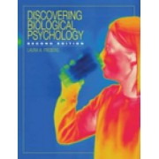 Discovering Biological Psychology by Laura A. Freberg