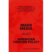 Mass Media and American Foreign Policy by Patrick O'Heffernan