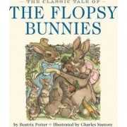The Classic Tale of the Flopsy Bunnies by Potter