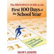 The Principal's Guide to the First 100 Days of the School Year by Shawn Joseph