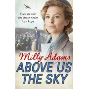 Above Us The Sky by Milly Adams