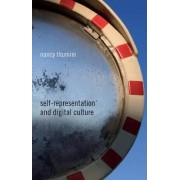 Self-Representation and Digital Culture by Nancy Thumim