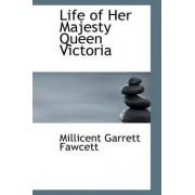 Life of Her Majesty Queen Victoria by Millicent Garrett Fawcett Dam
