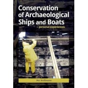 Conservation of Archaeological Ships and Boats by Per Hoffman