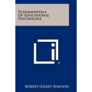 Fundamentals of Educational Psychology by Robert Gilkey Simpson