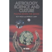 Astrology, Science and Culture by Roy Willis