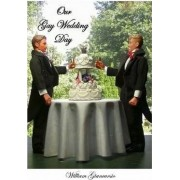 Our Gay Wedding Day by William Giancursio