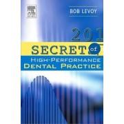 201 Secrets of a High-Performance Dental Practice by Bob Levoy