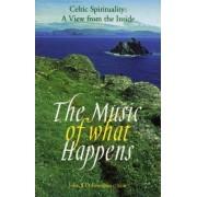 The Music of What Happens by John J. O Riordain