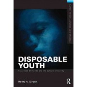 Disposable Youth, Racialized Memories, and the Culture of Cruelty by Henry A. Giroux