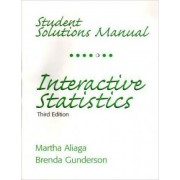 Student Solutions Manual for Interactive Statistics by Martha Aliaga