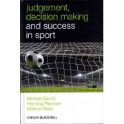 Judgment, Decision-Making and Success in Sport by Michael Bar-Eli