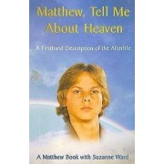 Matthew, Tell Me About Heaven by Suzanne Ward