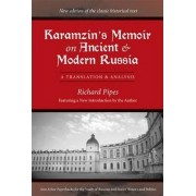 Karamzin's Memoir on Ancient and Modern Russia by Richard Pipes