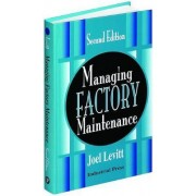 Managing Factory Maintenance by Joel Levitt