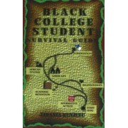 Black College Student Survival Guide by Dr. Jawanza Kunjufu