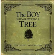 The Boy Who Grew into a Tree by Gary Crew