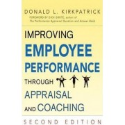 Improving Employee Performance Through Appraisal and Coaching by Donald L Kirkpatrick