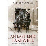 An East End Farewell by Yvette Venables