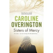 Sisters of Mercy by Caroline Overington