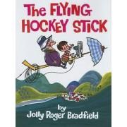 The Flying Hockey Stick by Jolly Roger Bradfield