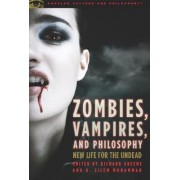 Zombies, Vampires and Philosophy by Richard Greene
