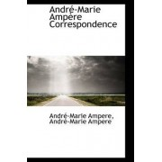 Andr -Marie Amp Re Correspondence by Andre-Marie Ampere