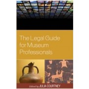The Legal Guide for Museum Professionals by Julia Courtney