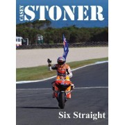 Casey Stoner Six Straight: A History of Casey Stoner at the Australian Motorcycle Grand Prix: A History of Casey Stoner at the Australian Motorcy