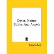 Devas, Nature Spirits and Angels by Amber M Tuttle