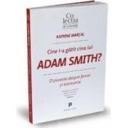 Cine i-a gatit cina lui Adam Smith - Katrine Marcal