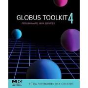Globus (R) Toolkit 4 by Borja Sotomayor